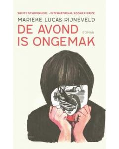 De avond is ongemak - Marieke L. Rijneveld + 8/6/4 wkn krant naar keuze